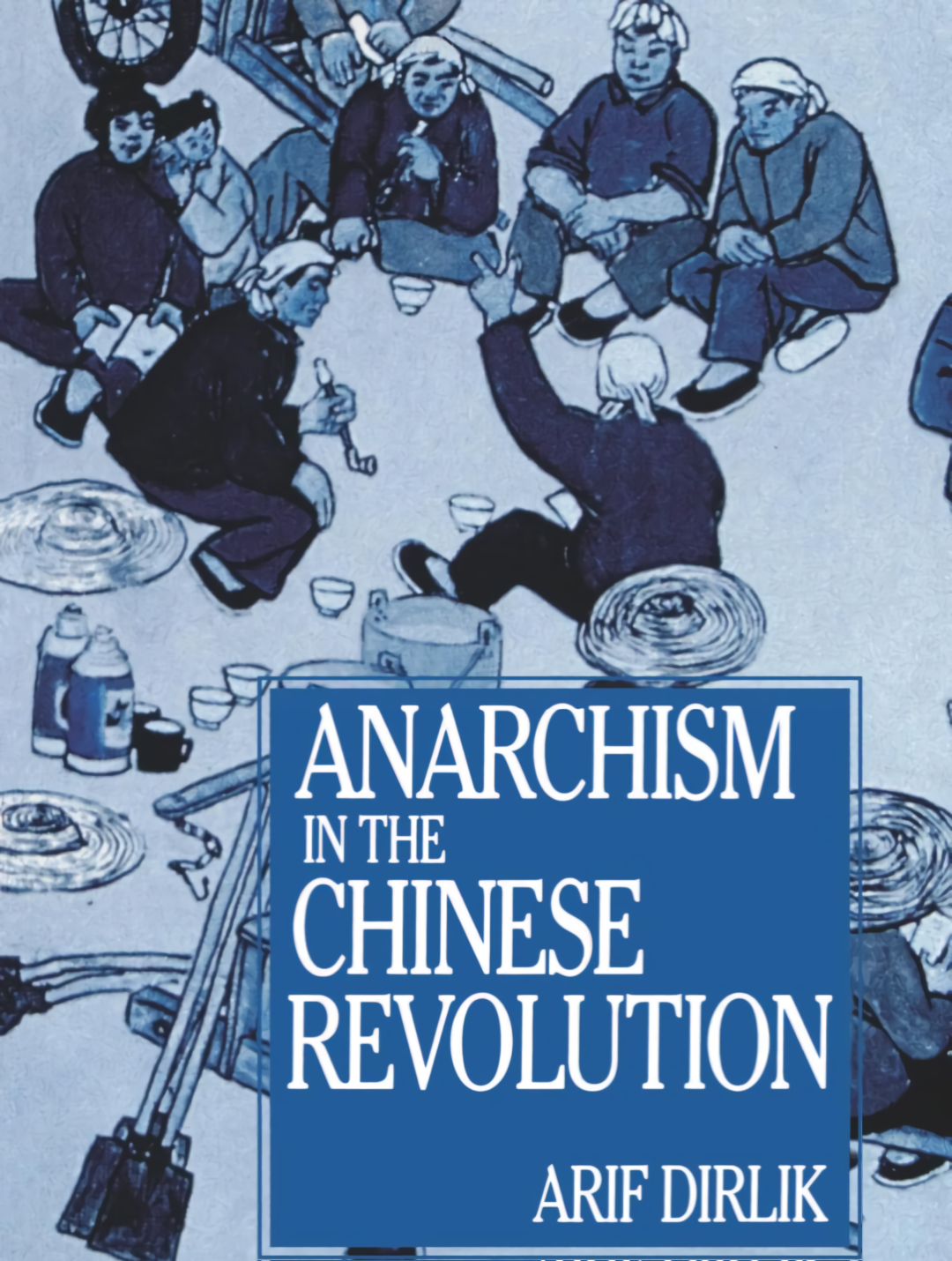 a-d-arif-dirlik-anarchism-in-the-chinese-revolutio-2.png