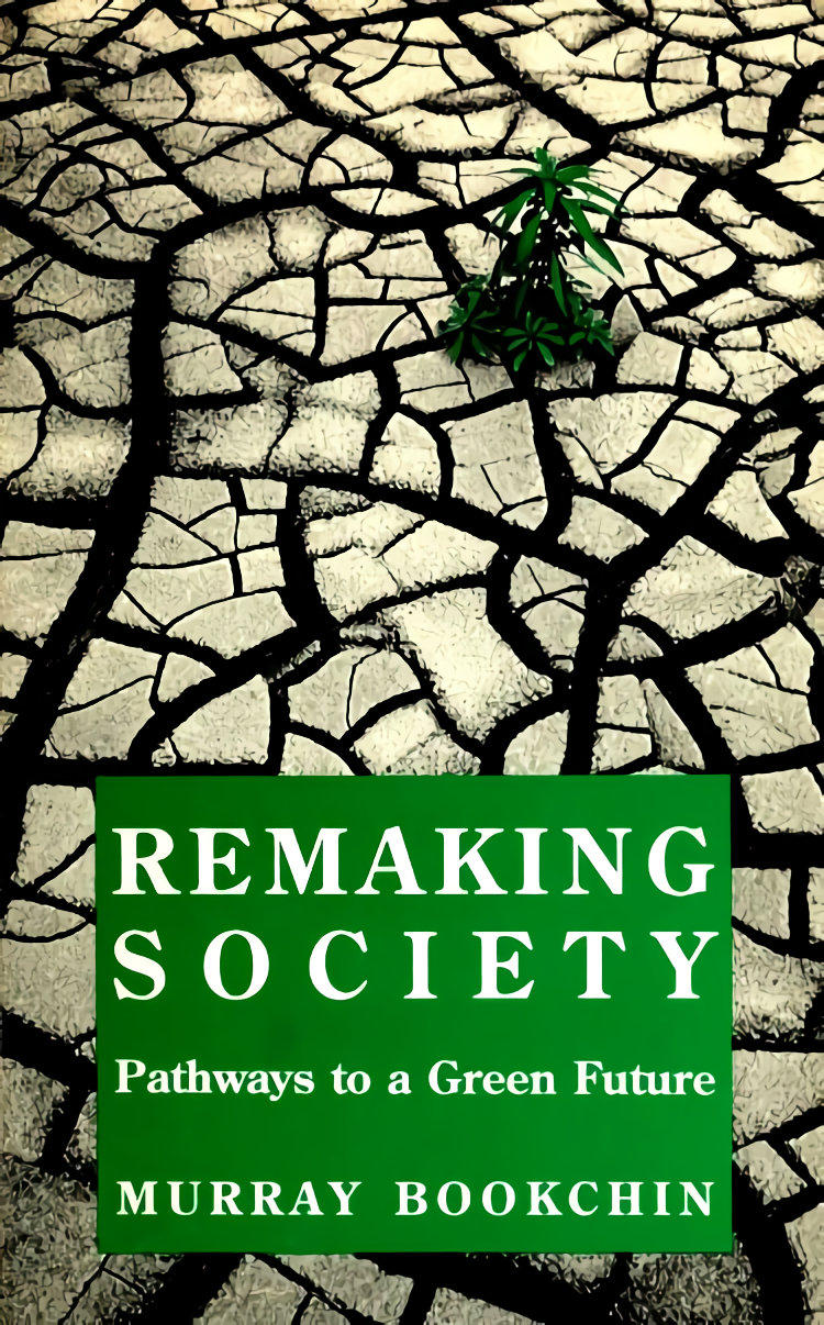 Remaking Society | The Anarchist Library