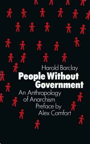 People Without Government   The Anarchist Library
