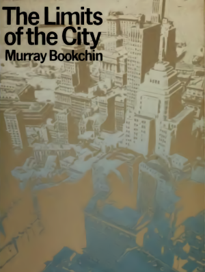 The Limits of the City | The Anarchist Library